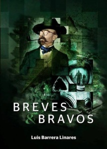Breves y Bravos Luis Barrera Linares