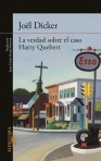 La-verdad-Harry-Quebert-de-Joel-Dicker