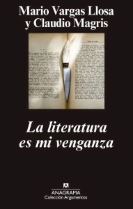 Vargas Llosa_Claudio Magris_la literatura es mi venganza_tapa