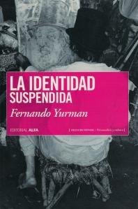 Fernando Yurman. La identidad suspendida