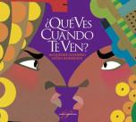 """""""¿Qué ves cuanto te ven"""" de Jacqueline Goldberg y Lucho Rodríguez"""