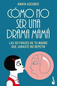 como no ser una mama drama