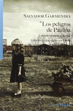 los_peligros_de_paulina_y_otros_cuentos_selectos_de_salvador_garmendia