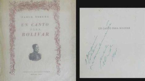 """Primera edición del poema """"Un Canto para Bolívar """"de Pablo Neruda. Un autógrafo aumenta el valor de los libros, pero si ese autógrafo viene acompañado de una dedicatoria larga y creativa, el precio puede dispararse."""